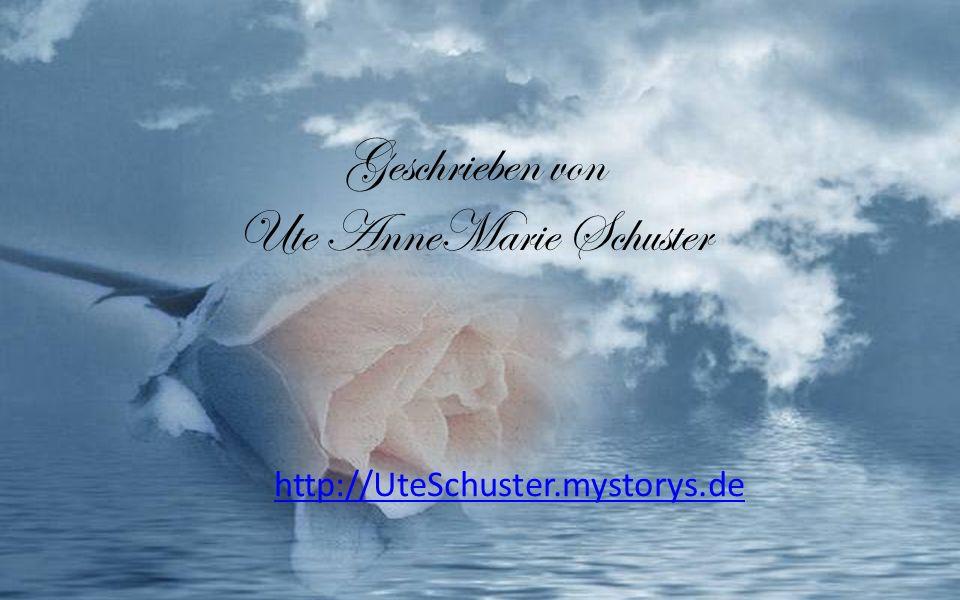 Geschrieben von Ute AnneMarie Schuster