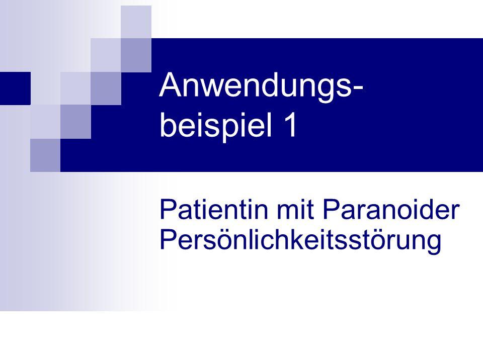 Patientin mit Paranoider Persönlichkeitsstörung