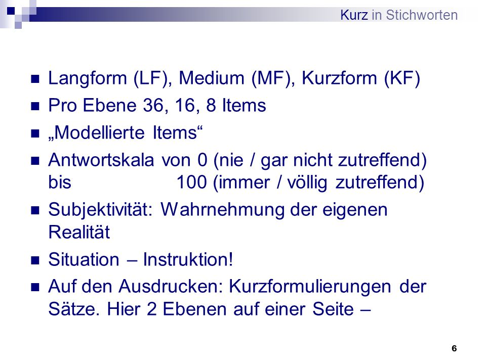 Langform (LF), Medium (MF), Kurzform (KF) Pro Ebene 36, 16, 8 Items