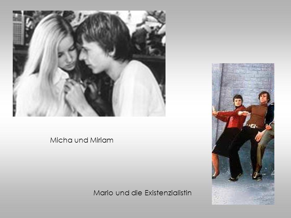 Micha und Miriam Mario und die Existenzialistin