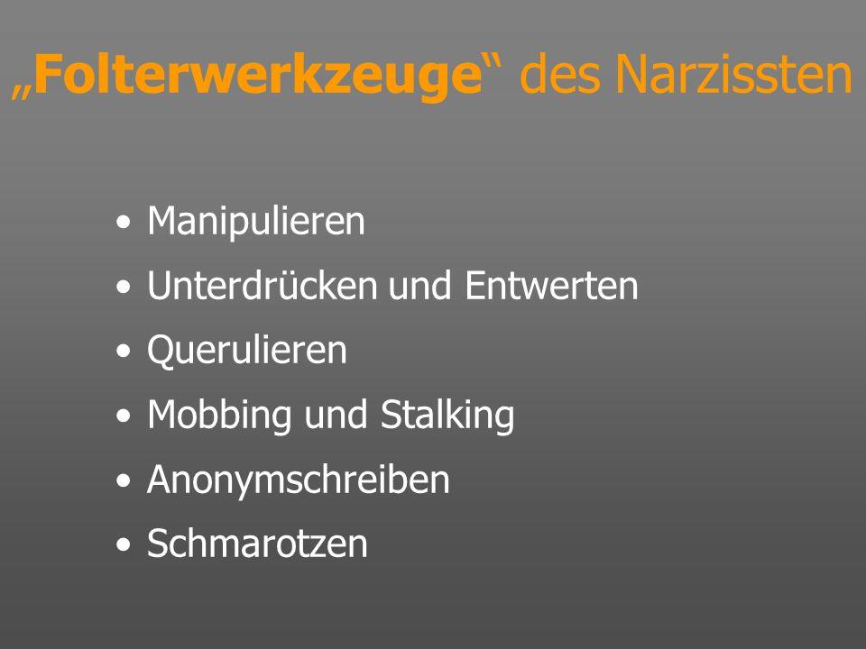 """""""Folterwerkzeuge des Narzissten"""