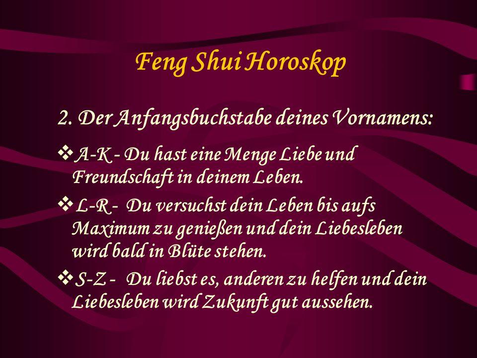 Feng Shui Horoskop 2. Der Anfangsbuchstabe deines Vornamens: