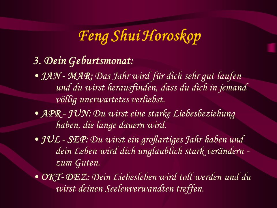 Feng Shui Horoskop 3. Dein Geburtsmonat: