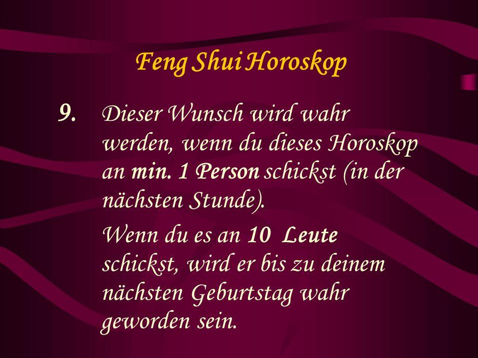 Feng Shui Horoskop 9. Dieser Wunsch wird wahr werden, wenn du dieses Horoskop an min. 1 Person schickst (in der nächsten Stunde).