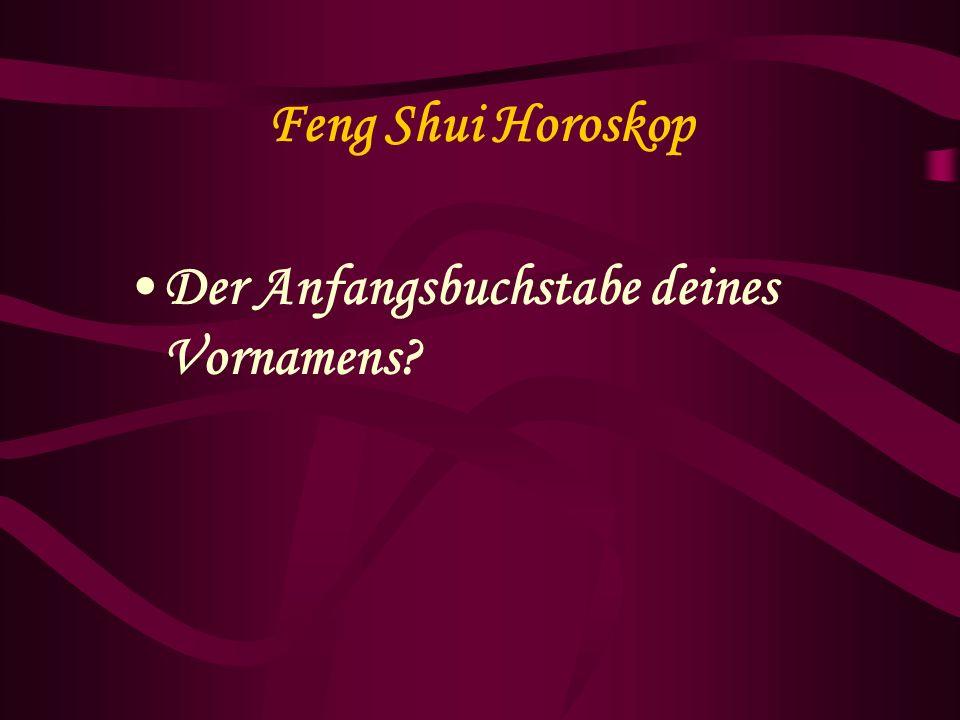 Feng Shui Horoskop Der Anfangsbuchstabe deines Vornamens