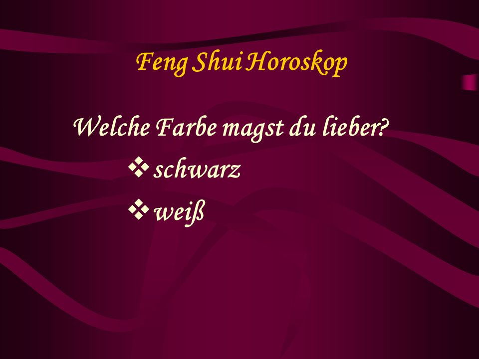 Feng Shui Horoskop Welche Farbe magst du lieber schwarz weiß