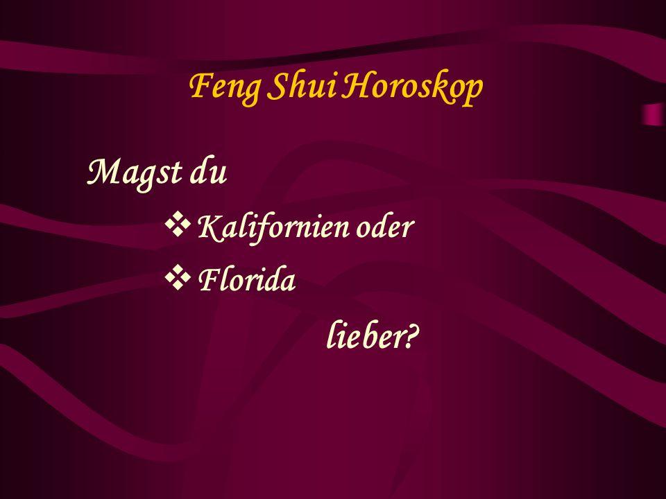 Feng Shui Horoskop Magst du Kalifornien oder Florida lieber