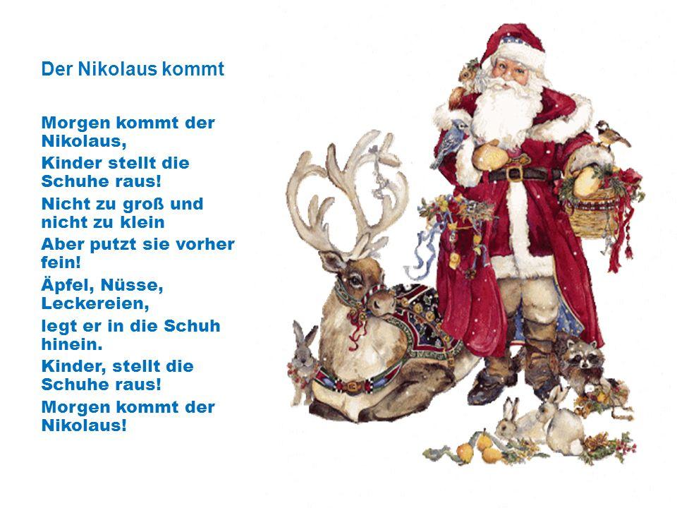 Der Nikolaus kommt Morgen kommt der Nikolaus,