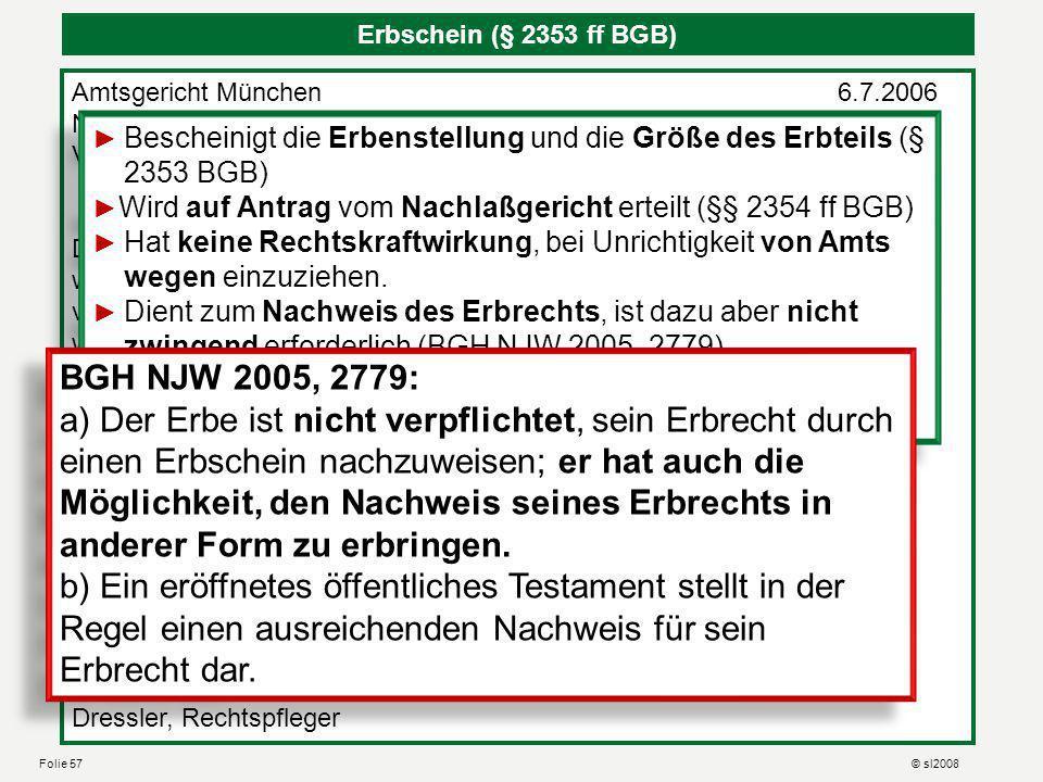 Erbschein (§ 2353 ff BGB)Amtsgericht München 6.7.2006. Nachlassgericht. VI 2345/06. ERBSCHEIN.