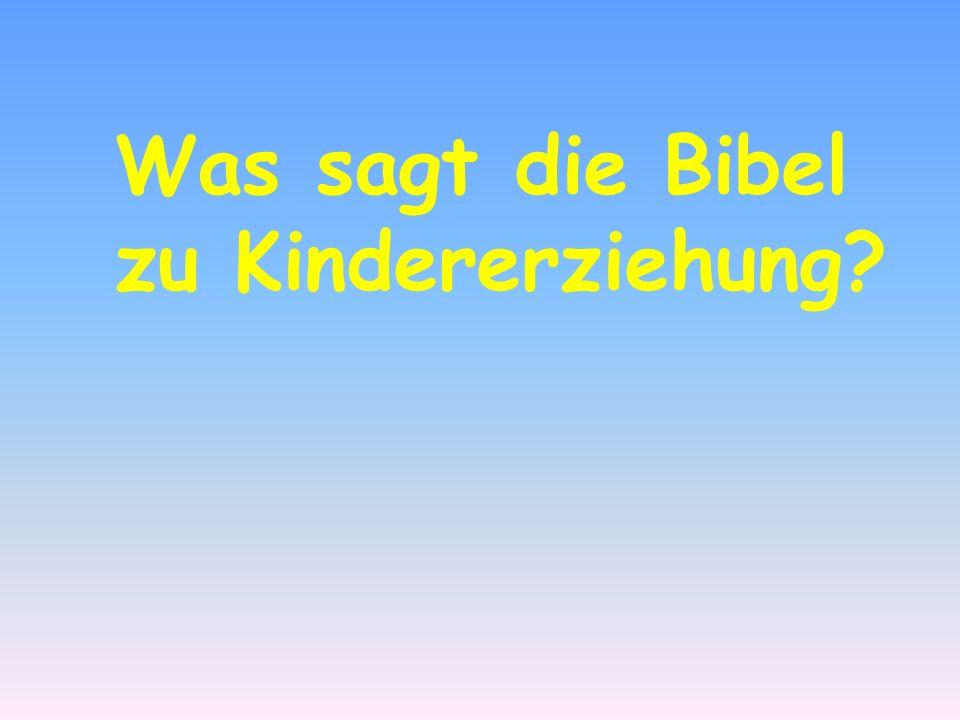Was sagt die Bibel zu Kindererziehung