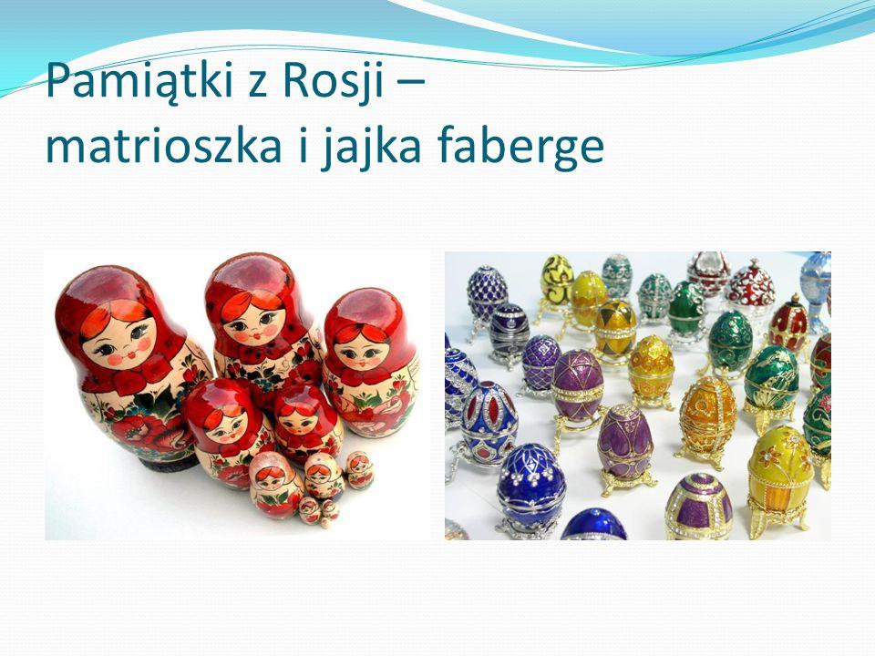 Pamiątki z Rosji – matrioszka i jajka faberge