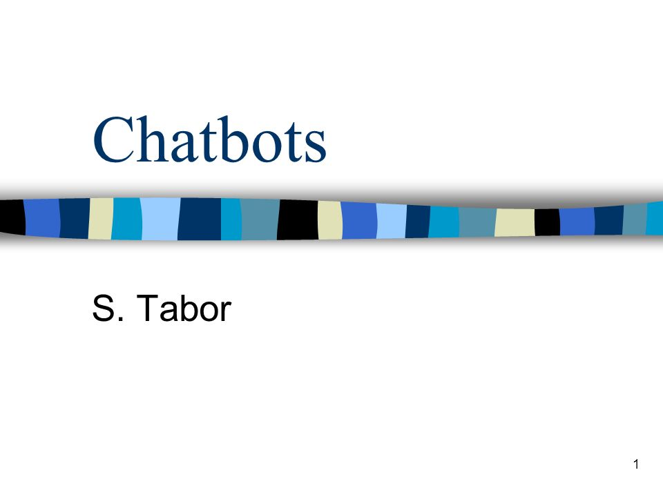 Chatbots S. Tabor