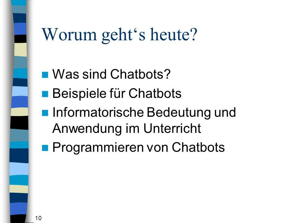 Worum geht's heute Was sind Chatbots Beispiele für Chatbots