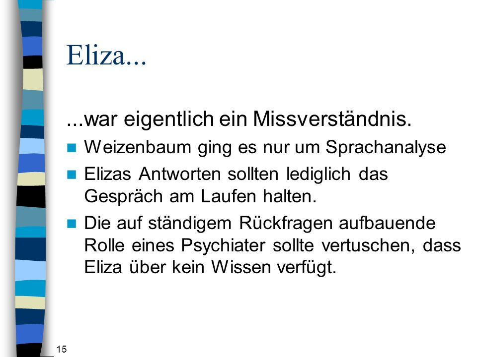 Eliza... ...war eigentlich ein Missverständnis.