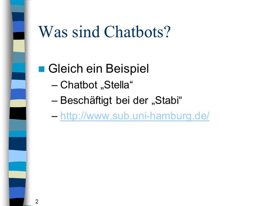 """Was sind Chatbots Gleich ein Beispiel Chatbot """"Stella"""