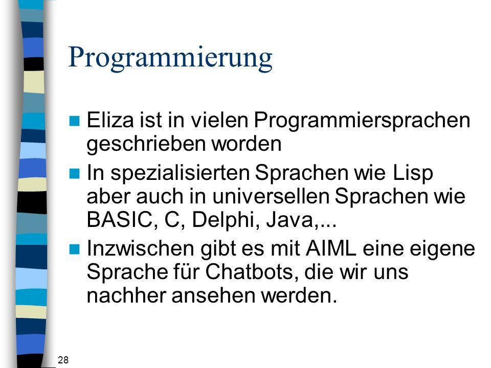 Programmierung Eliza ist in vielen Programmiersprachen geschrieben worden.