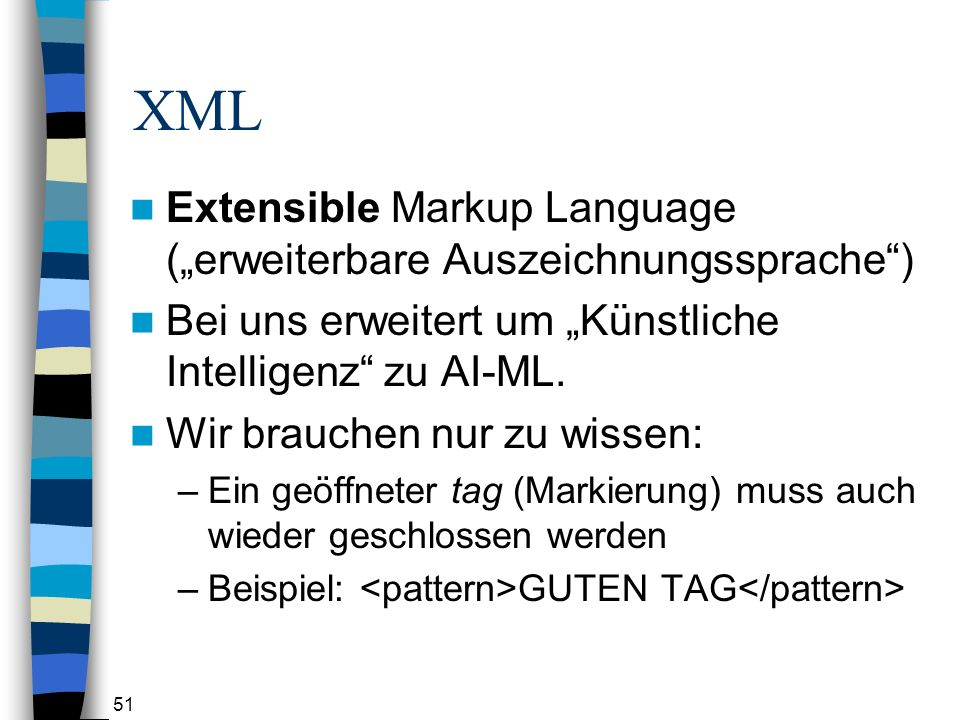 """XML Extensible Markup Language (""""erweiterbare Auszeichnungssprache )"""