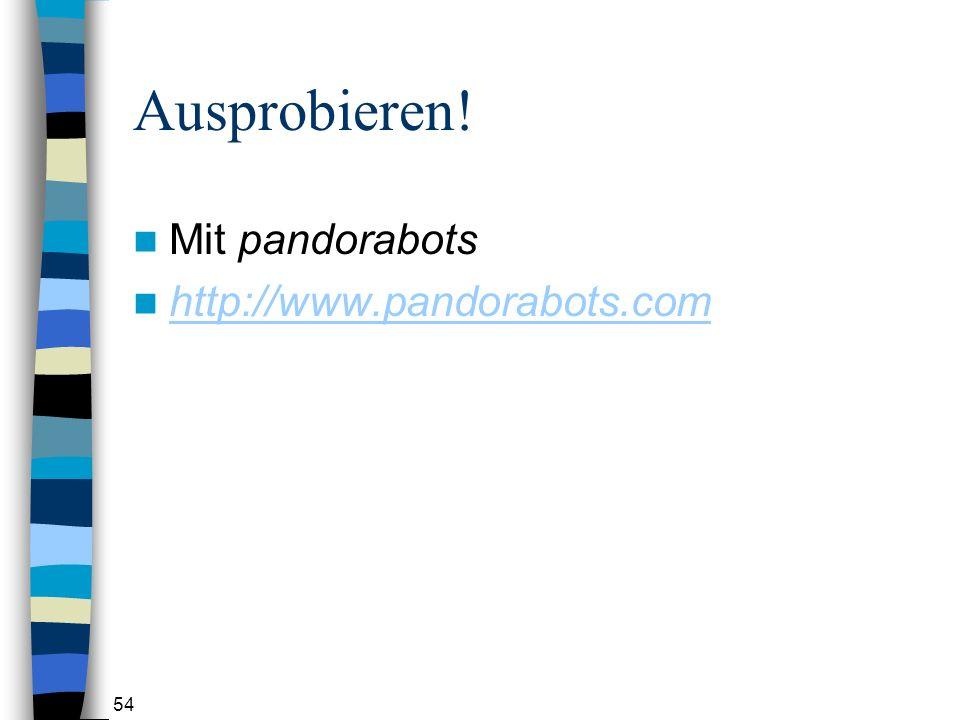 Ausprobieren! Mit pandorabots http://www.pandorabots.com