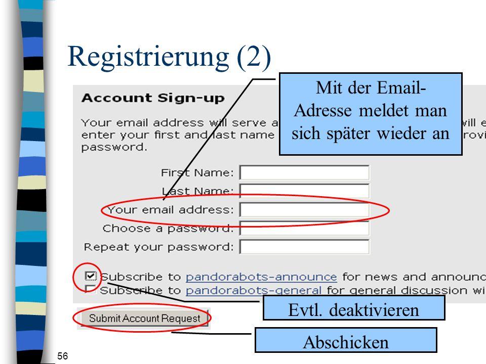 Mit der Email-Adresse meldet man sich später wieder an
