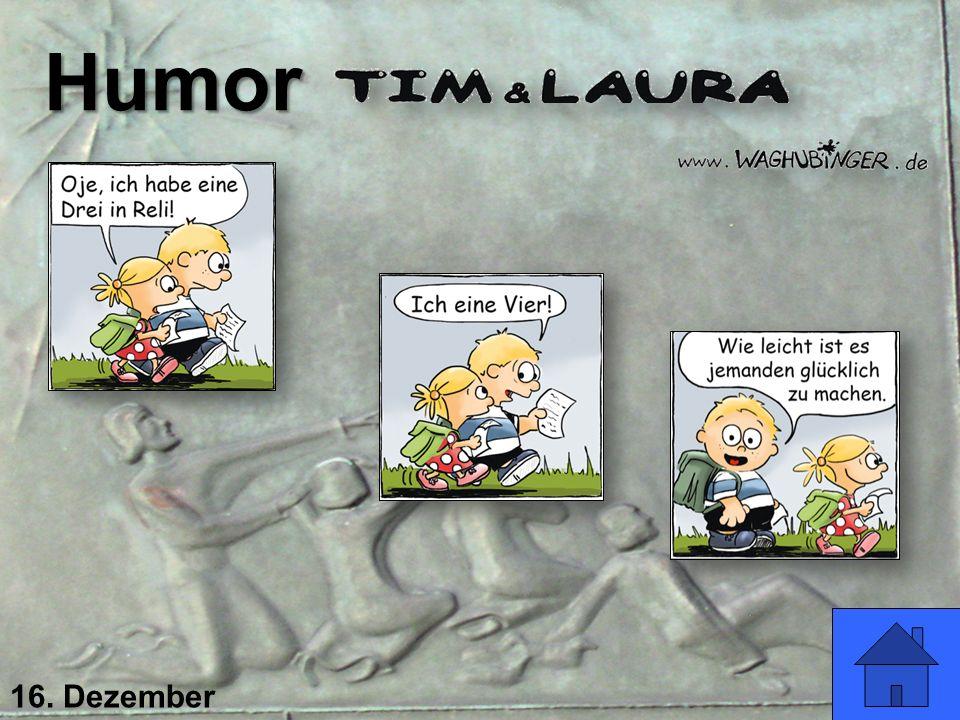 Humor 16. Dezember