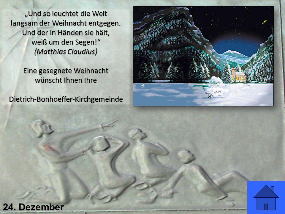 """24. Dezember """"Und so leuchtet die Welt langsam der Weihnacht entgegen."""