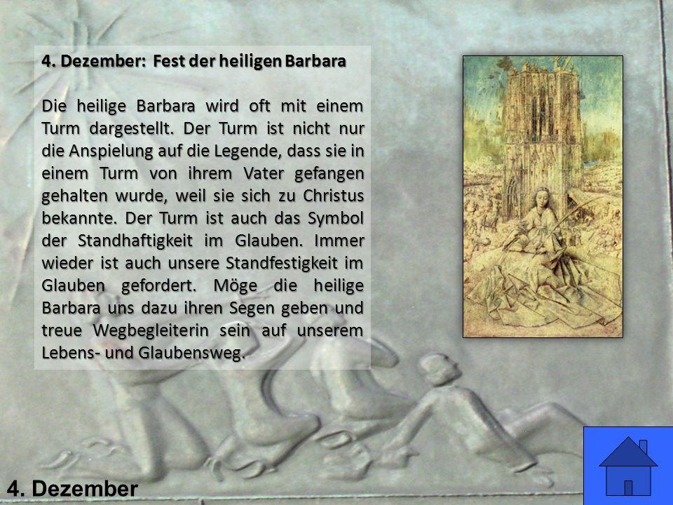 4. Dezember 4. Dezember: Fest der heiligen Barbara