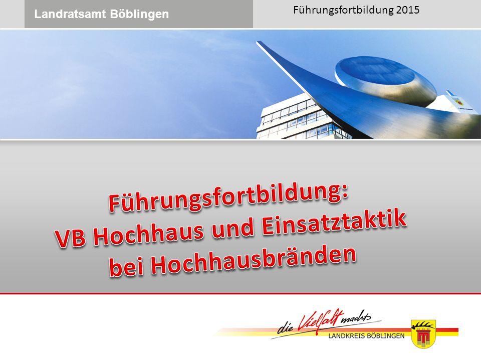 Führungsfortbildung: VB Hochhaus und Einsatztaktik