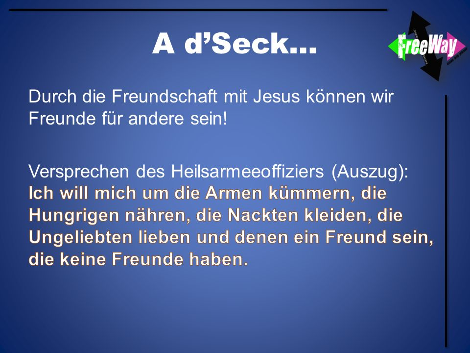 A d'Seck… Durch die Freundschaft mit Jesus können wir Freunde für andere sein!
