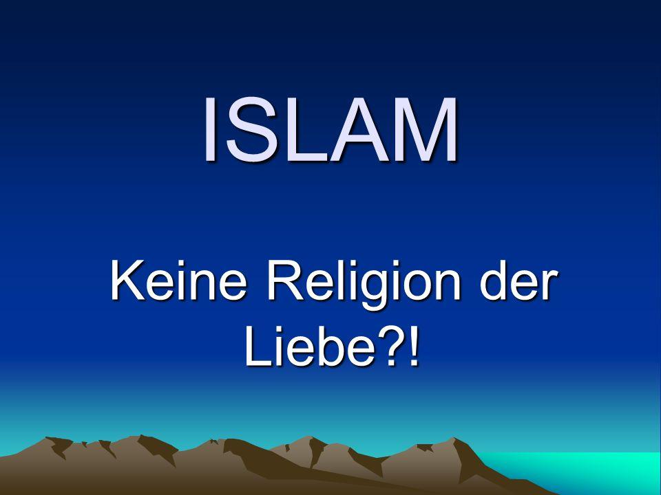 Keine Religion der Liebe !