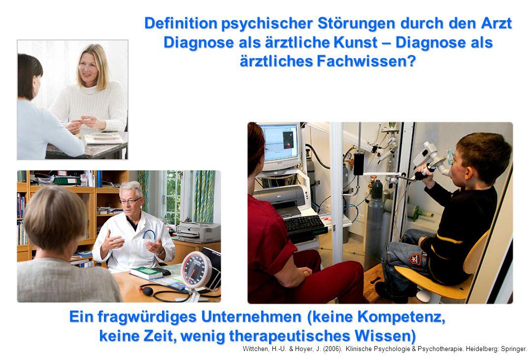 Definition psychischer Störungen durch den Arzt Diagnose als ärztliche Kunst – Diagnose als ärztliches Fachwissen