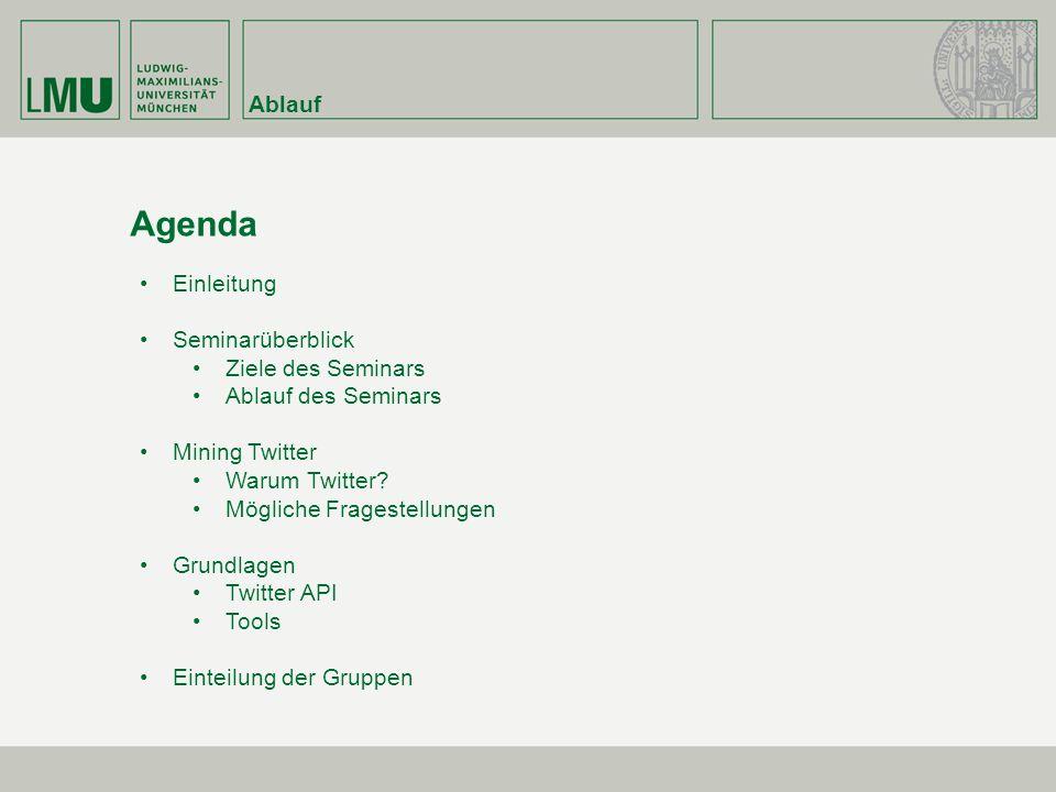 Agenda Ablauf Einleitung Seminarüberblick Ziele des Seminars