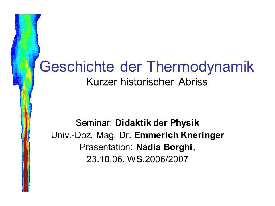 Geschichte der Thermodynamik Kurzer historischer Abriss
