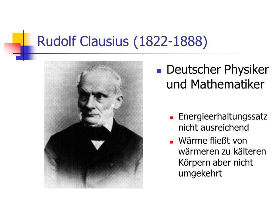 Rudolf Clausius (1822-1888) Deutscher Physiker und Mathematiker