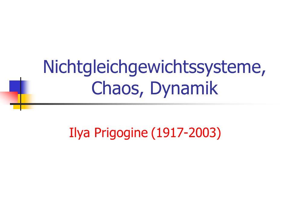 Nichtgleichgewichtssysteme, Chaos, Dynamik