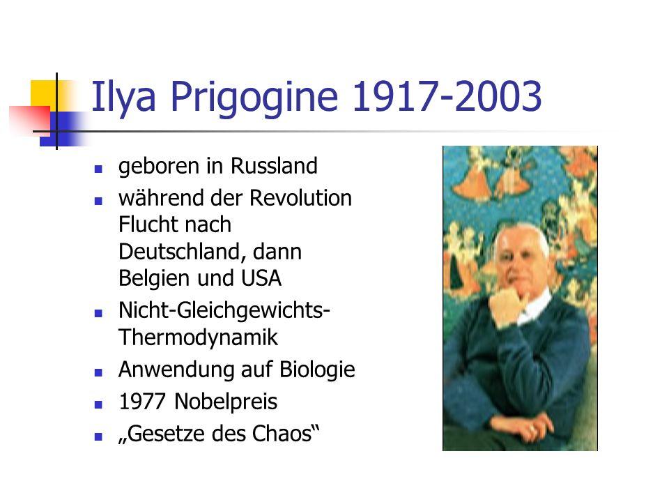 Ilya Prigogine 1917-2003 geboren in Russland