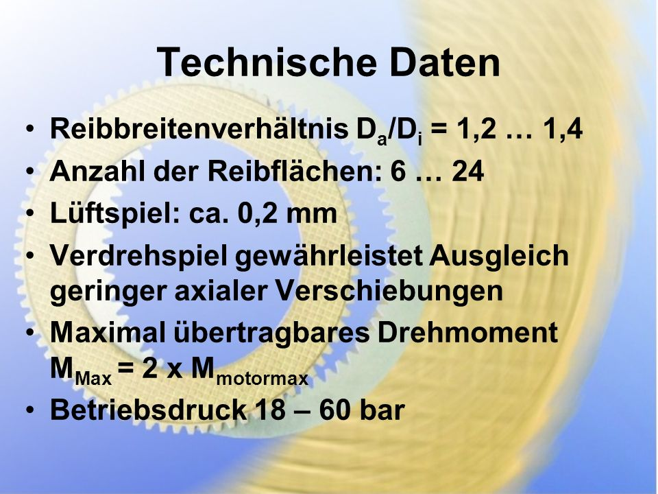 Technische Daten Reibbreitenverhältnis Da/Di = 1,2 … 1,4