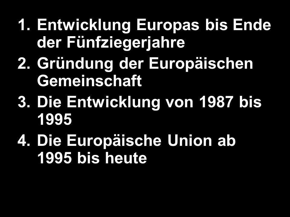 Entwicklung Europas bis Ende der Fünfziegerjahre