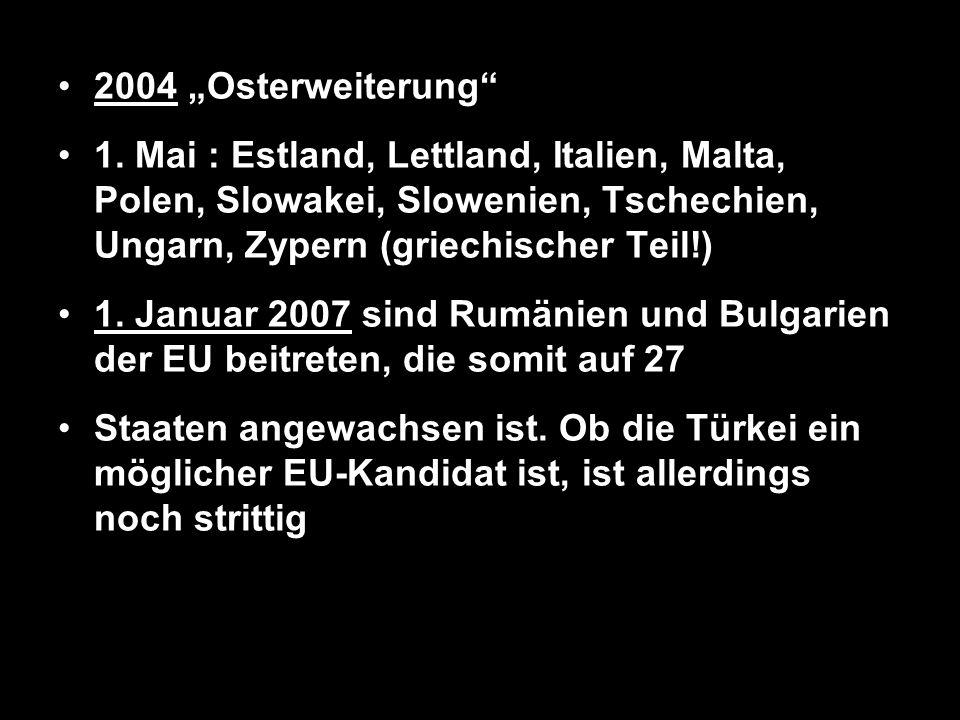 """2004 """"Osterweiterung 1. Mai : Estland, Lettland, Italien, Malta, Polen, Slowakei, Slowenien, Tschechien, Ungarn, Zypern (griechischer Teil!)"""
