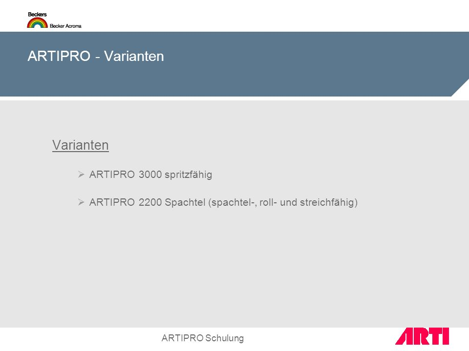 ARTIPRO - Varianten Varianten ARTIPRO 3000 spritzfähig