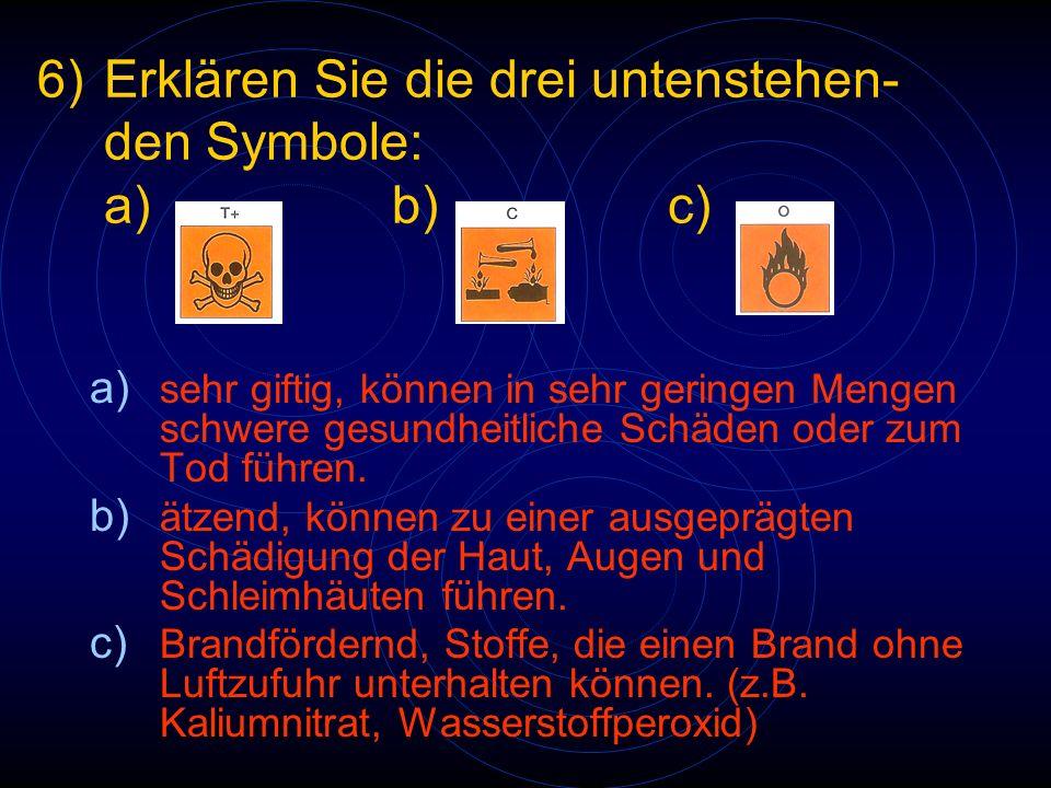 6) Erklären Sie die drei untenstehen- den Symbole: a) b) c)