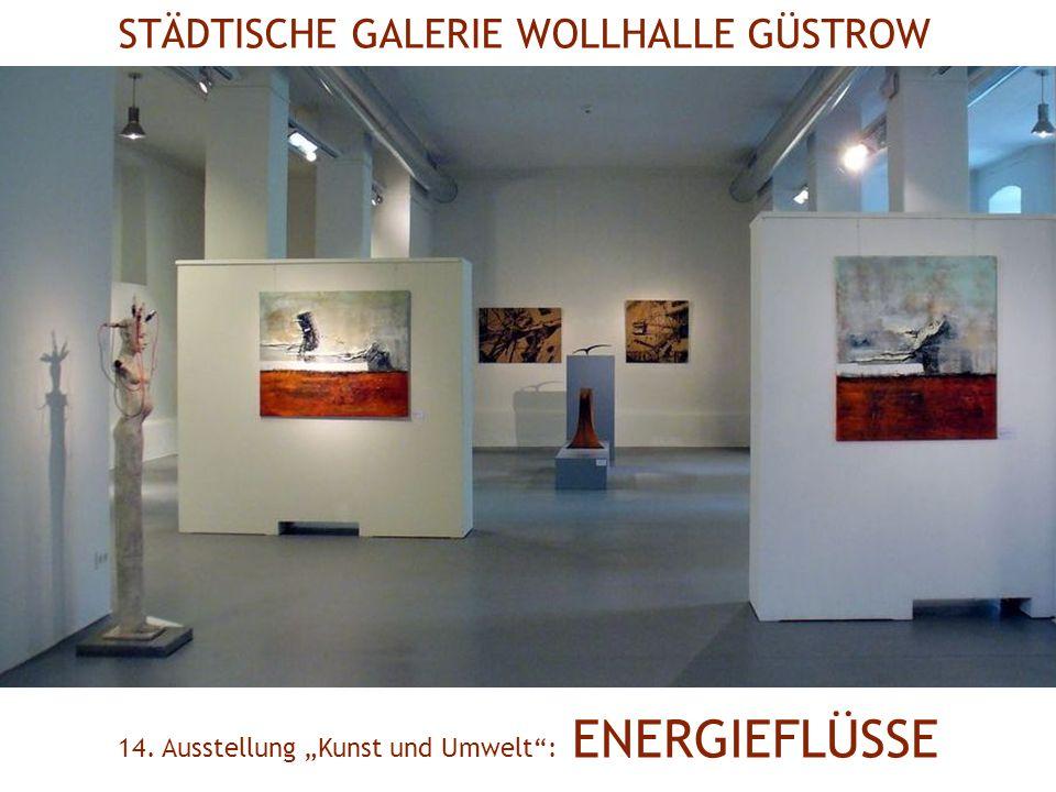 STÄDTISCHE GALERIE WOLLHALLE GÜSTROW