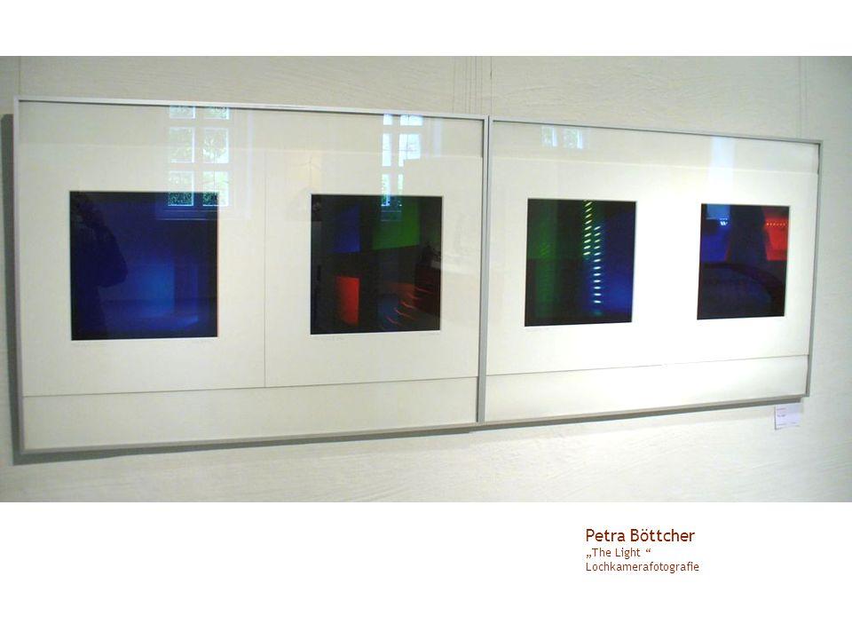 "Petra Böttcher ""The Light Lochkamerafotografie"