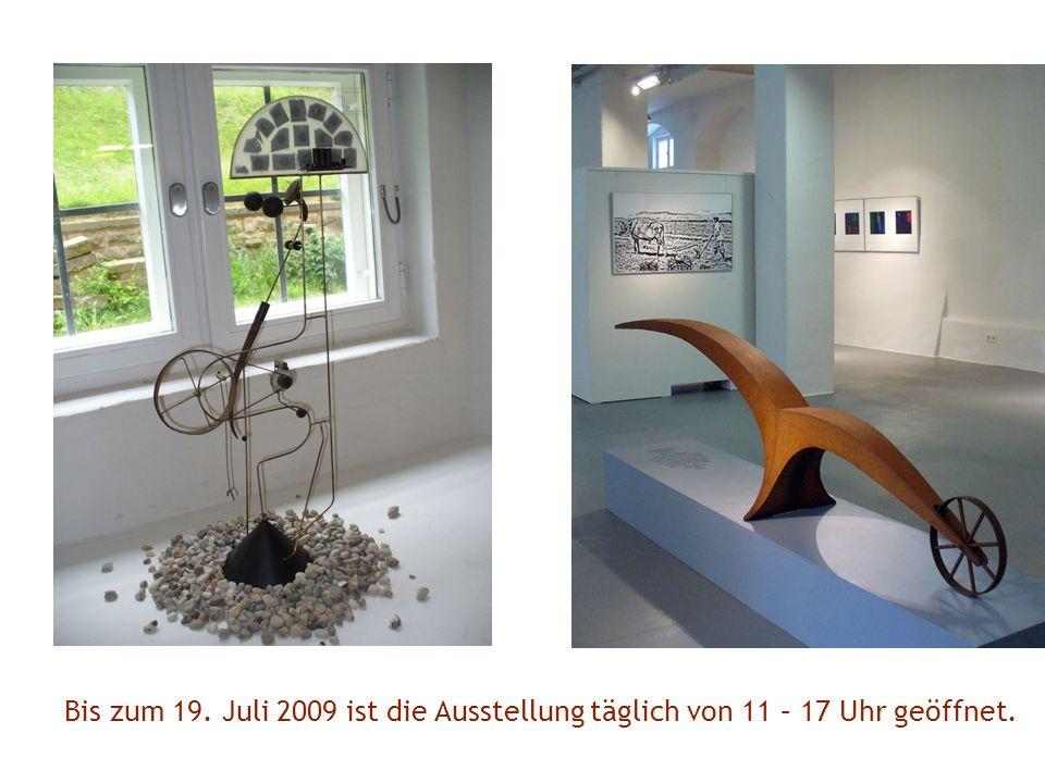 Bis zum 19. Juli 2009 ist die Ausstellung täglich von 11 – 17 Uhr geöffnet.
