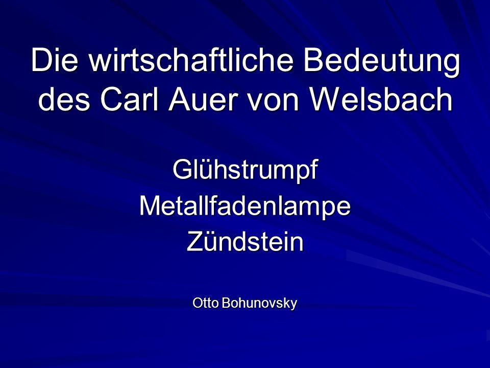 Die wirtschaftliche Bedeutung des Carl Auer von Welsbach