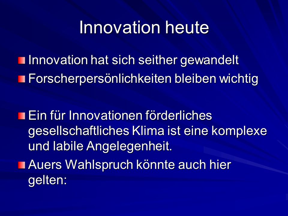 Innovation heute Innovation hat sich seither gewandelt