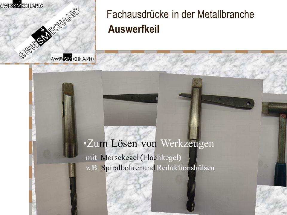 Auswerfkeil Zum Lösen von Werkzeugen. mit Morsekegel (Flachkegel) z.B.