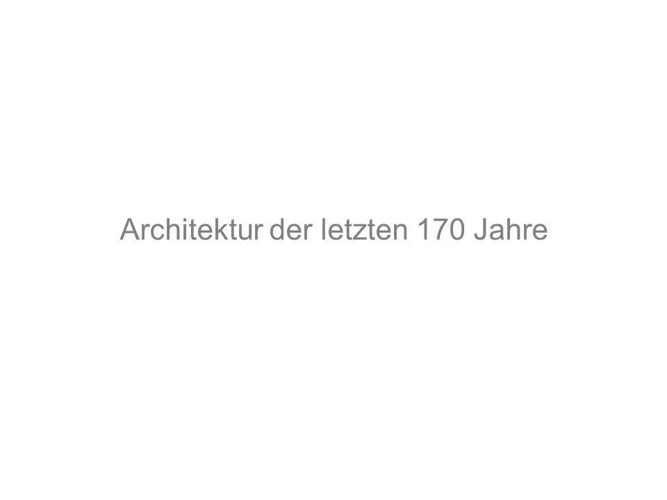 Architektur der letzten 170 Jahre