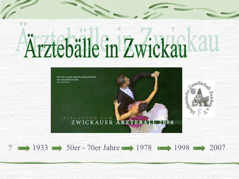 Ärztebälle in Zwickau 1933 50er - 70er Jahre 1978 1998 2007