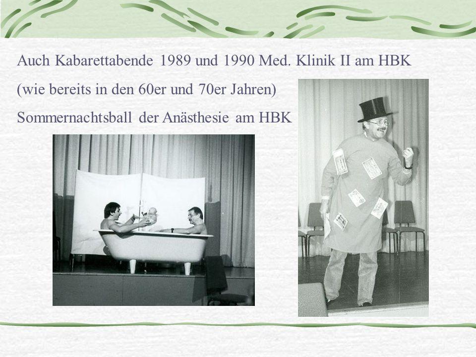 Auch Kabarettabende 1989 und 1990 Med. Klinik II am HBK