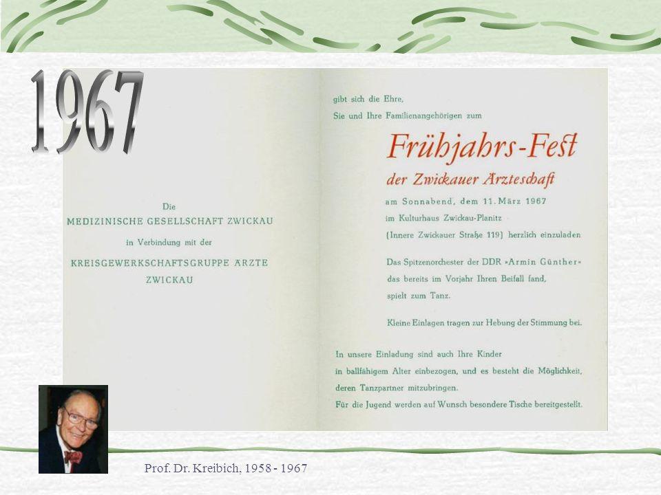 1967 Prof. Dr. Kreibich, 1958 - 1967